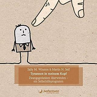 Tyrannen in meinem Kopf     Zwangsgedanken überwinden - Ein Selbsthilfeprogramm              Autor:                                                                                                                                 Sally M. Winston,                                                                                        Martin N. Seif                               Sprecher:                                                                                                                                 Thomas Krause,                                                                                        Jule Vollmer,                                                                                        Tom Jacobs                      Spieldauer: 4 Std. und 42 Min.     4 Bewertungen     Gesamt 5,0