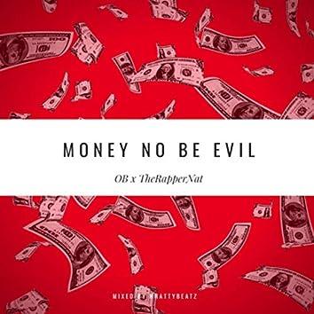 Money No Be Evil