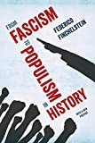 From Fascism to Populism in History - Federico Finchelstein