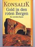 Gold in den roten Bergen: Ein Australien-Roman