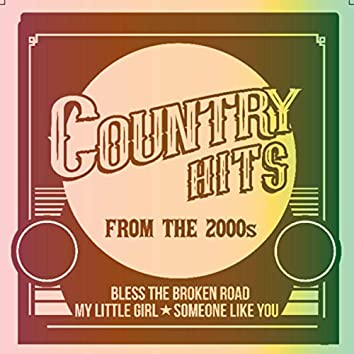 Country Hits from the 2000s - Bless The Broken Road, My Little Girl, Someone Like You And More
