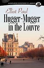 Hugger-Mugger in the Louvre (Dover Mystery Classics)