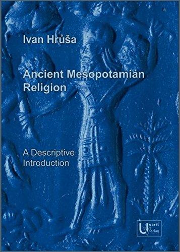 Ancient Mesopotamian Religion: A Descriptive Introduction.