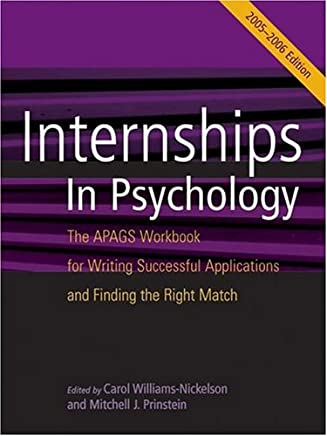 Internships In Psychology, 2005-2006: The APAGS Workbook for Writing Successful Applications and Finding the Right Match