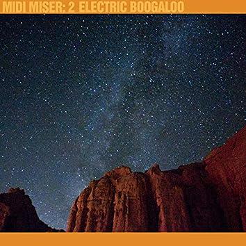 Midi Miser 2: Electric Boogaloo