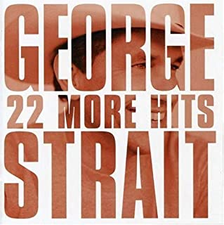 22 More Hits by George Strait (2007-11-12)
