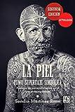 Piel como superficie simbólica,La (2ª ed. actualizada): Procesos de transculturación en el arte contemporáneo (Tezontle)