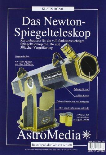 Das Newton-Spiegelteleskop: Kartonbausatz für ein voll funktionstüchtiges Spiegelteleskop für 16 - 30 facher Vergrößerung