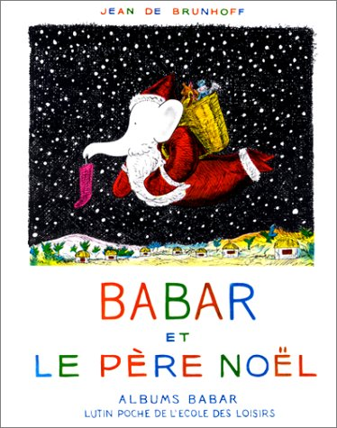 Babar et Le Pere Noel [ Babar and Santa Claus ] (LES LUTINS) (French Edition)