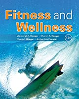 Fitness and Wellness, 13th Edition Front Cover
