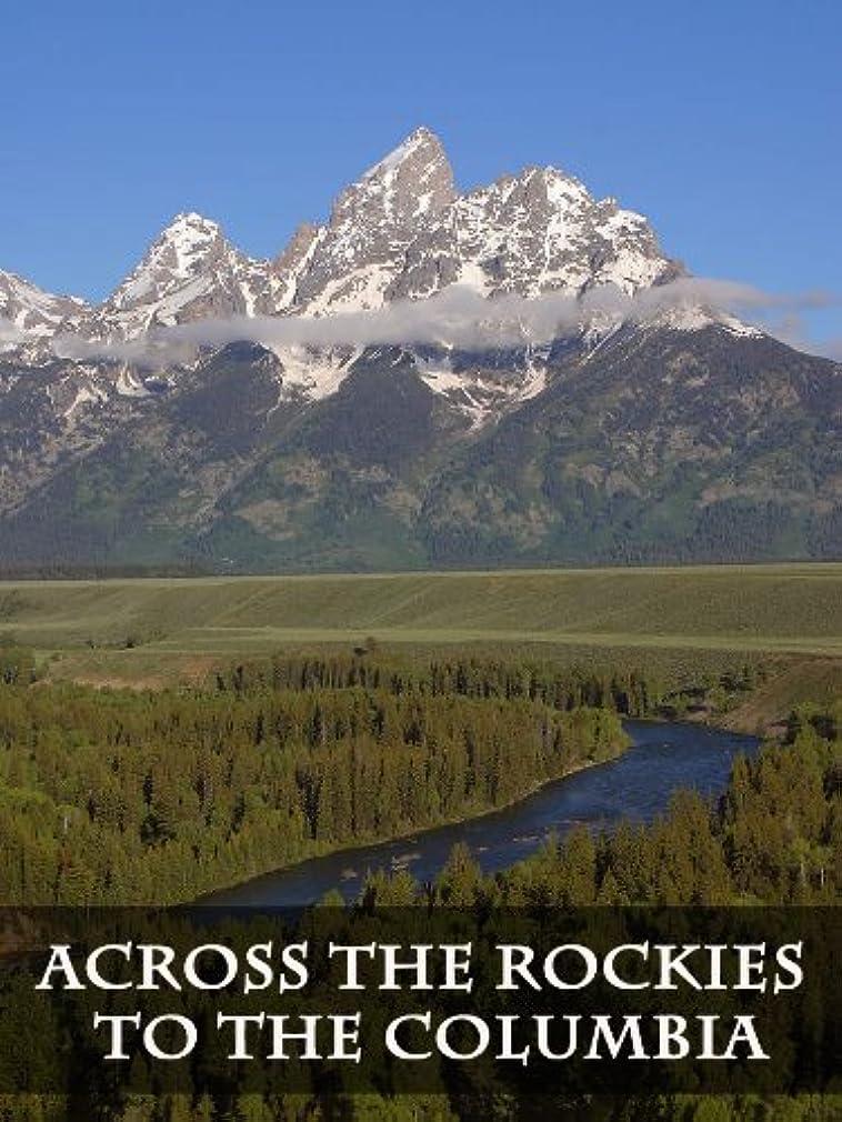 シガレット詩人突然Across the Rockies to the Columbia (English Edition)