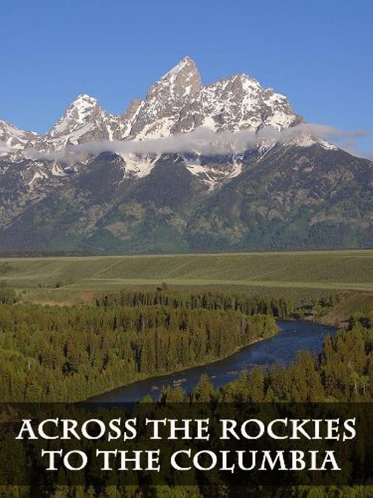 苦痛ふくろう好意的Across the Rockies to the Columbia (English Edition)