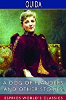 A Dog of Flanders and Other Stories (Esprios Classics)