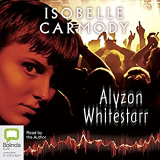 Alyzon Whitestarr                   By:                                                                                                                                 Isobelle Carmody                               Narrated by:                                                                                                                                 Isobelle Carmody                      Length: 14 hrs and 46 mins     7 ratings     Overall 5.0
