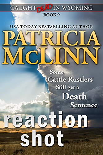 Reaction Shot (Caught Dead in Wyoming, Book 9) by [Patricia McLinn]