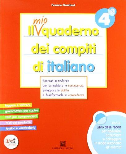 Il mio quaderno dei compiti di italiano. Con fascicolo. Per la 4ª classe elementare. Con espansione online
