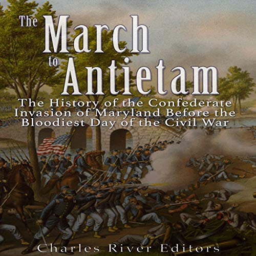 The March to Antietam Audiobook By Charles River Editors cover art