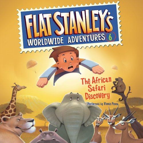 Flat Stanley's Worldwide Adventures, #6     The African Safari Discovery              By:                                                                                                                                 Jeff Brown                               Narrated by:                                                                                                                                 Vinnie Penna                      Length: 45 mins     1 rating     Overall 5.0