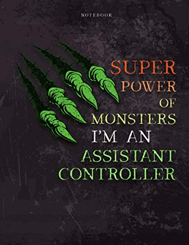 Lined Notebook Journal Super Power of Monsters, I'm An Assistant Controller Job Title Working Cover: A4, Wedding, 8.5 x 11 inch, Over 110 Pages, ... Appointment , Daily, 21.59 x 27.94 cm, Pretty