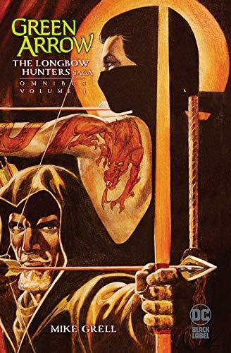 Green Arrow: The Longbow Hunters Saga Omnibus Vol. 1 (Green Arrow by Mike Grell Omnibus)