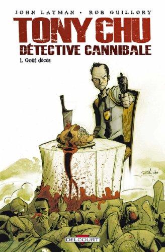 Tony Chu, Détective Cannibale T01 : Goût décès (Tony Chu Détective Cannibale t. 1)