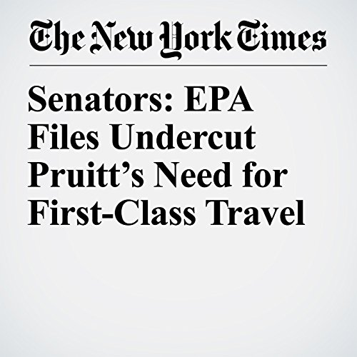Senators: EPA Files Undercut Pruitt's Need for First-Class Travel copertina