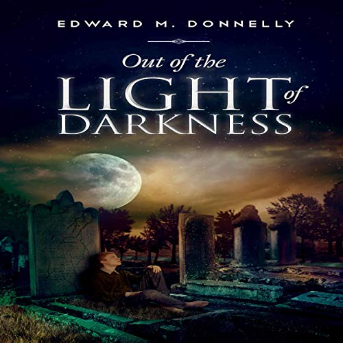 Out of the Light of Darkness audiobook cover art