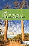 Loin sous les ravenales/ GAGNANT PRIX GEO 2010 - Les Nouveaux Auteurs - 10/11/2010