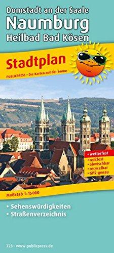 Stadtplan Domstadt an der Saale Naumburg, Heilbad Bad Kösen. Mit Sehenswürdigkeiten und Straßenverzeichnis, wetterfest, reißfest, abwischbar, GPS-genau. 1:15000