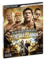 WWE Legends of WrestleMania Official Strategy Guide de BradyGames
