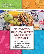 Die 100 besten Lunchbox Rezepte und Meal Preps für Kinder f