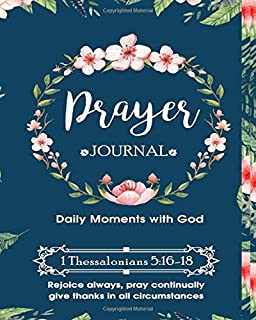 Prayer Journal: 6 Month Christian Bible Study Guide To Record Prayer Requests, Praise Reports, Daily Bible Scripture Verse...