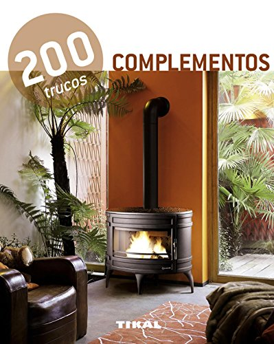200 trucos en decoración. Complementos
