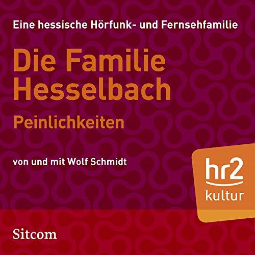 Peinlichkeiten     Die Hesselbachs 1.7              Autor:                                                                                                                                 Wolf Schmidt                               Sprecher:                                                                                                                                 Sophie Engelke,                                                                                        Else Knott,                                                                                        Carl Luley,                   und andere                 Spieldauer: 37 Min.     Noch nicht bewertet     Gesamt 0,0