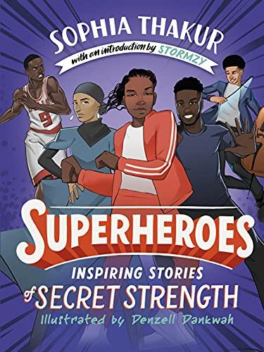 Superheroes: Inspiring Stories of Secret Strength
