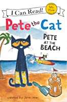 Pete at the Beach (I Can Read!: Pete the Cat)