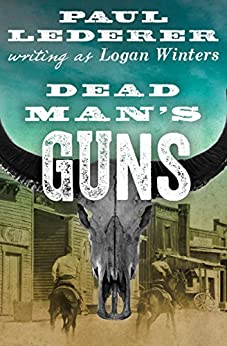 Dead Man's Guns by [Paul Lederer]