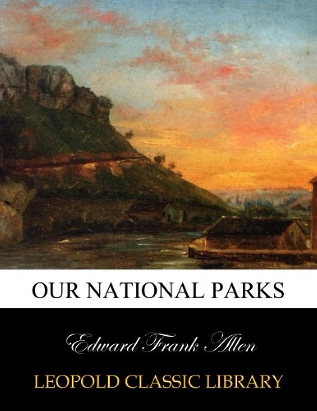 ジョージバーナード社会放置Our National Parks