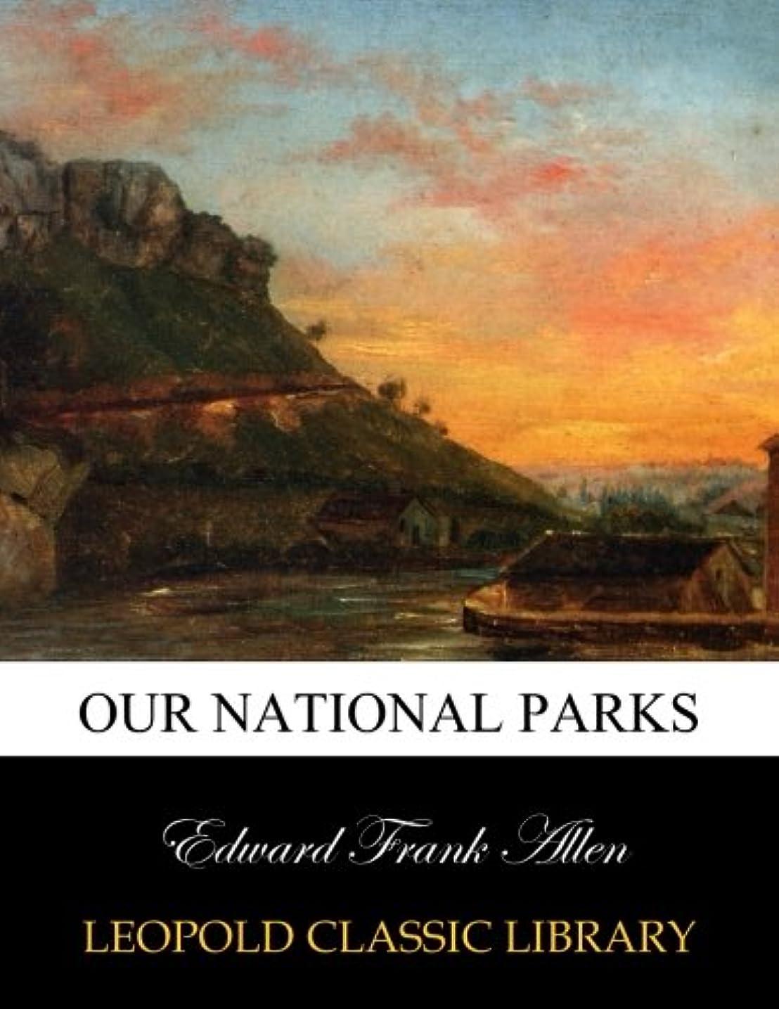 理想的にはオーケストラ記憶Our National Parks