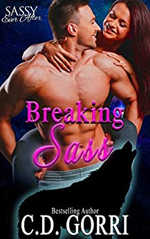 Breaking Sass: Sassy Ever After (Dire Wolf Mates Book 2) by [C.D.  Gorri]