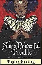 She's Powerful Trouble (The Foul & Fair Series)