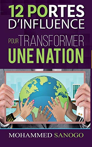 Compare Textbook Prices for 12 Portes d'influence pour transformer une nation French Edition  ISBN 9798686839212 by Sanogo, Mohammed
