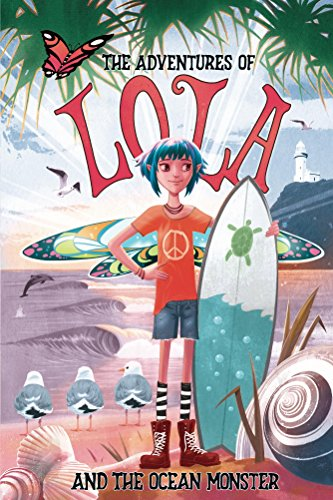 Books for kids: The Adventures of Lola and the Ocean Monster: A Magical Illustrated Fairy Tale with an Environmental Message, set in Byron Bay Australia (English Edition)