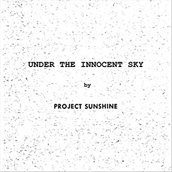 Under the Innocent Sky