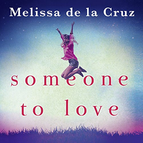 Someone to Love                   De :                                                                                                                                 Melissa de la Cruz                               Lu par :                                                                                                                                 Caitlin Kelly                      Durée : 10 h et 40 min     Pas de notations     Global 0,0