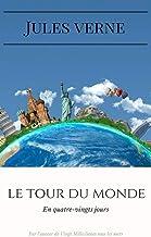 Le Tour du monde en quatre-ving (illustré) (French Edition)