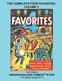 The Complete Four Favorites: Volume 3: Gwandanaland Comics #1535 --- Starring Captain Courageous,  The Flag, Mr. Risk, Lig...