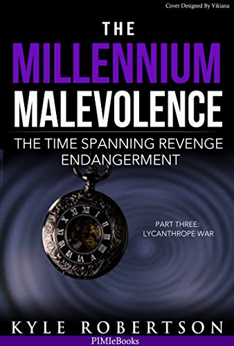 Book: The Millennium Malevolence (Book 3) by Kyle Robertson