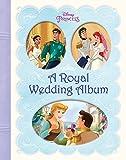 A Royal Wedding Album (Disney Princess) (Picture Book)