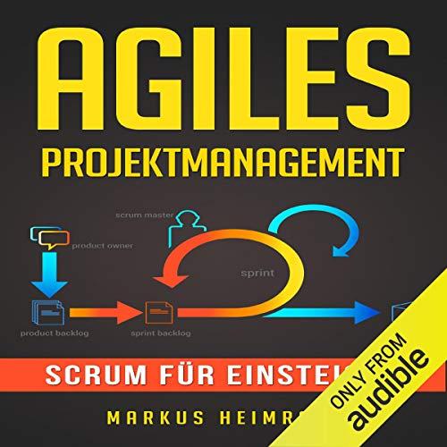 Agiles Projektmanagement: Scrum für Einsteiger [Agile Project Management: Scrum for Beginners] audiobook cover art